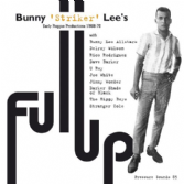 Bunny Lee & Friends - Full Up: Bunny 'Striker' Lee's Early Reggae Productions 1968-72 (Pressure Sounds) CD